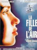 l'affiche du film : La Fille de l'air